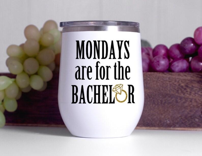 Birthday The bachelor wine glass Funny bachelor themed wine glass funny saying Wine Tumbler Mondays are for the bachelor wine glass