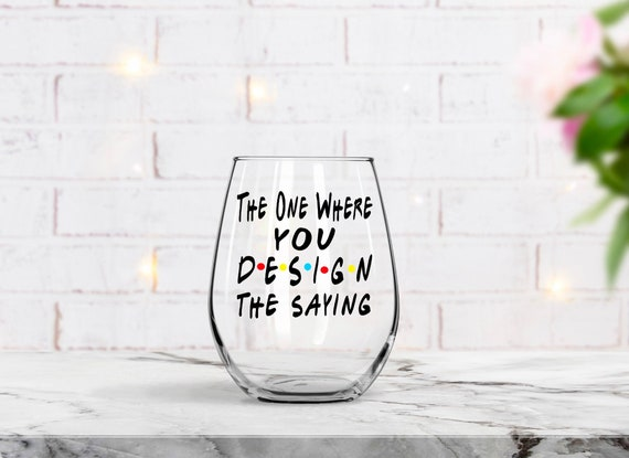 Personalized Wine Glass Best Friends Gift Birthday gift Friends Gift Friends Fan Roommate Gift for Her Friends Theme because friends