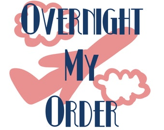 Overnight the order!