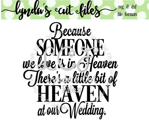 Because Someone We Love Is In Heaven Wedding Version Svg Dxf Etsy