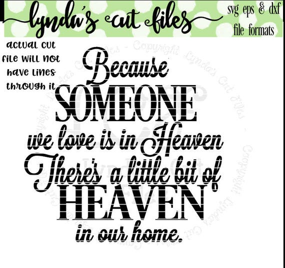 Because Someone We Love Is In Heaven Svg Dxf File Etsy