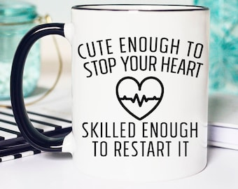 Cute Enough to Stop your heart, Doctor Mug, Nurse Mug, Coffee Mug, Gift for Doctor, Doctor Gift, Graduation Gift, Medical Student Gift, Mug