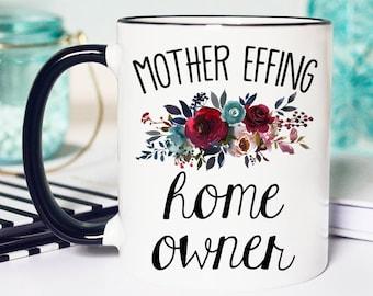 Housewarming Gift, Housewarming Mug, Funny Housewarming Mug, Funny Housewarming Gift, HomeOwner Gift, Homeowner Mug, New Homeowner Gift