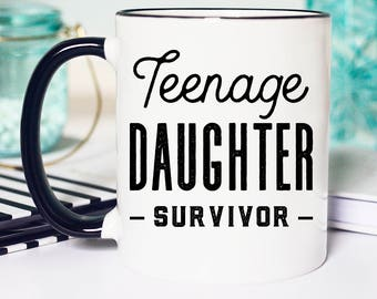 Dad Birthday Mug, Birthday Mug Dad, Dad Birthday Mug Funny, Dad Gift from Daughter, Teenage Daughter Survivor, Teenage Daughter Survivor Mug
