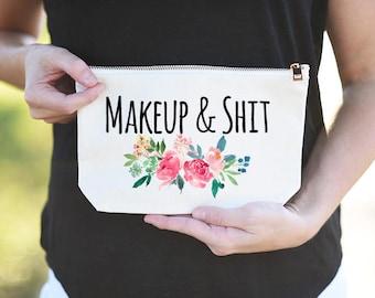 Makeup and Sh*t Bag, Makeup and Sh*t Makeup bag, Makeup and Sh*t Cosmetic Bag, Makeup Bag for Friend, Funny Makeup Bag, Friend Bag, Mature
