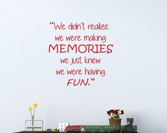 We Didn't Realize We Were Making Memories Family Quote Wall Decal Wall Decor Wall Vinyl Decal Sticker