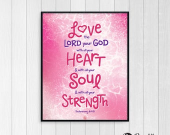 Bible Verse Printable - Love the Lord your God - Heart, Soul, Strength - Printable Art - Valentine's day gift - Instant download
