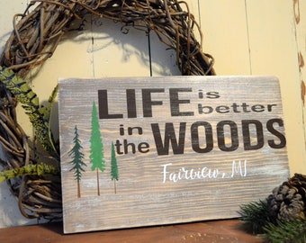 Life is better in the woods sign, Cabin decor, Cottage Decor, Handmade sign, Custom sign