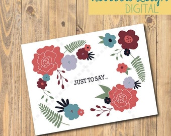 ONE Just to Say Card, Floral Card, Greeting Card, Blank Card