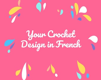 I translate your crochet pattern designs in French