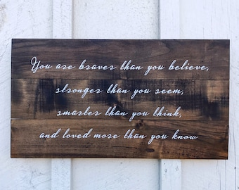 Wood Sign Remember you are braver than you believe stronger than you seem smarter than you think loved more than you know Winnie The Pooh