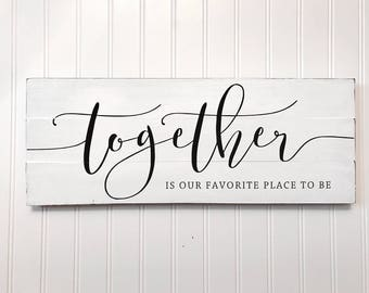 LARGE wood sign, Together is our favorite place to be farmhouse sign, Modern Rustic Wood Signs, Large Pallet Sign, Modern Farmhouse Decor