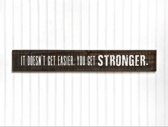 It doesn\'t get easier you get STRONGER sign | Large Gym Signs | Weight  Lifting Quotes | Motivational Locker Room Wood Sign