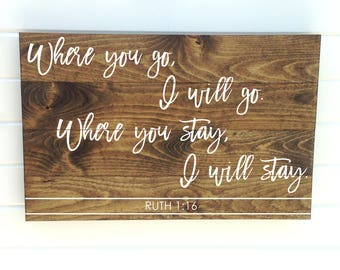 Ruth 1 16 - Ruth 1 16 Sign - Where You Go Sign - Book of Ruth - Ruth Sign - Ruth 1-16 - I Will Stay Sign - Ruth Pallet Sign - I Will Go Sign
