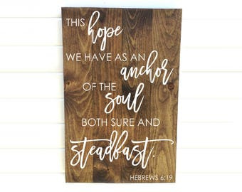 We Have This Hope - This Hope We Have - We Have Hope - Hope Anchors My Soul - Hebrews Sign - Anchor Wood Sign - Rustic Hope Sign - Wooden