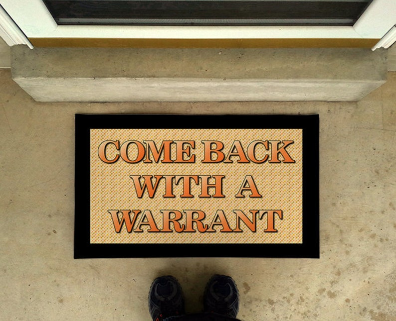 Funny door mat / Come Back With A Warrant Door Mat / Do You Have A  Warrant/RV Door Mat / Read description first please!