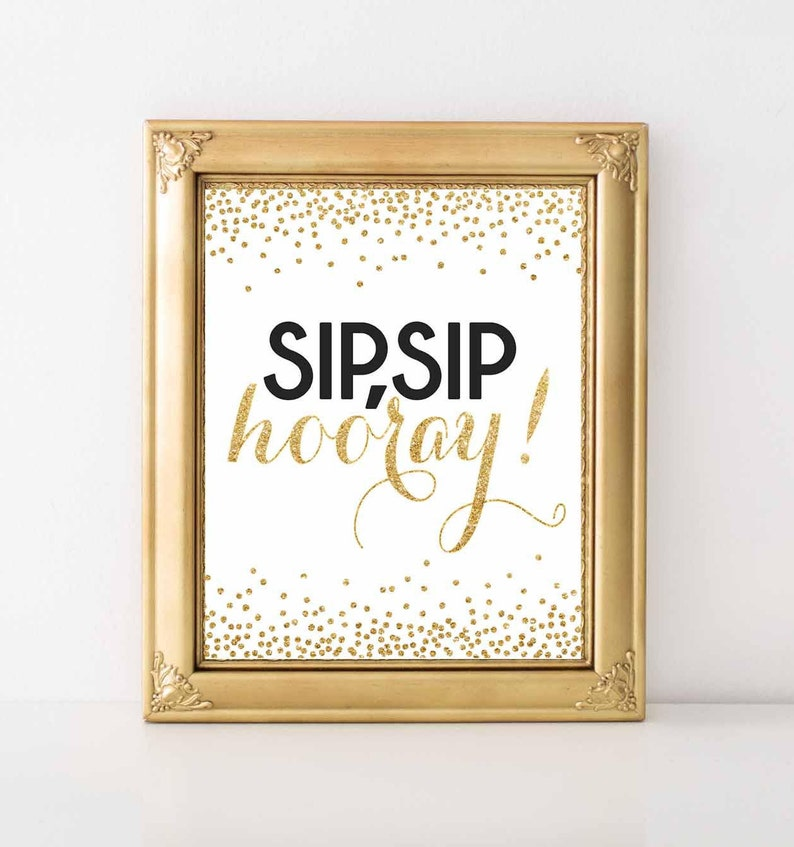 photograph regarding Sip Sip Hooray Printable known as Sip,Sip Hooray Printable indicator,Bubbly Bar Indicator,8x10 Bridal shower Signal, Little one Shower Indication, Black and Gold Bash Indication,Mimosa Bar, Electronic Record.