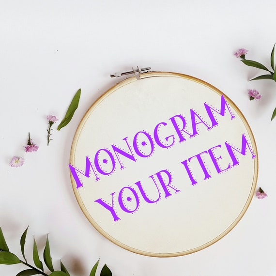 Monogram Option  (select this option if you wish to have your item monogrammed) non refundable