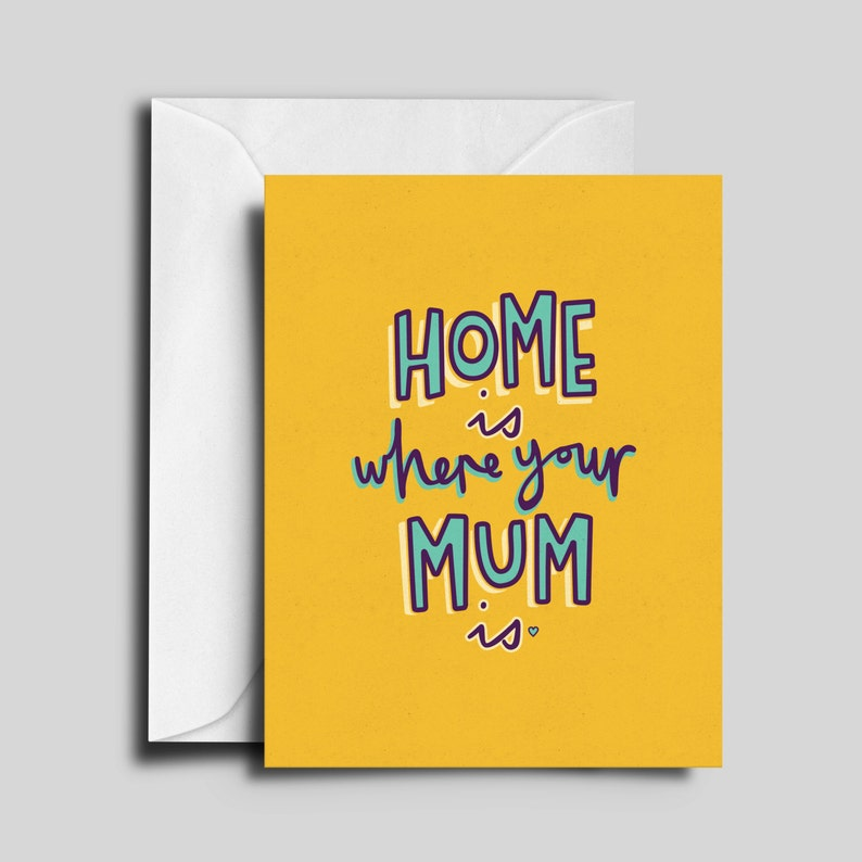 Home Is Where Your Mum Is / Mother's Day / Mother's image 0