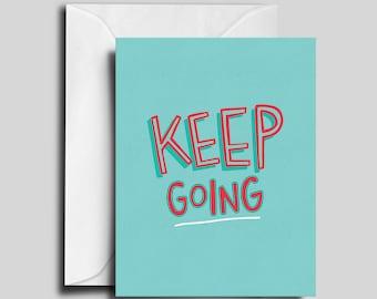 Keep Going Greeting Card