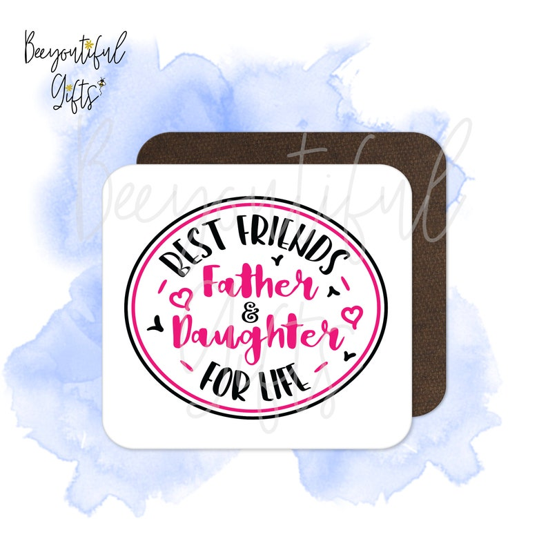 Father /& Daughter Best Friends For Life High Gloss Wooden Coaster