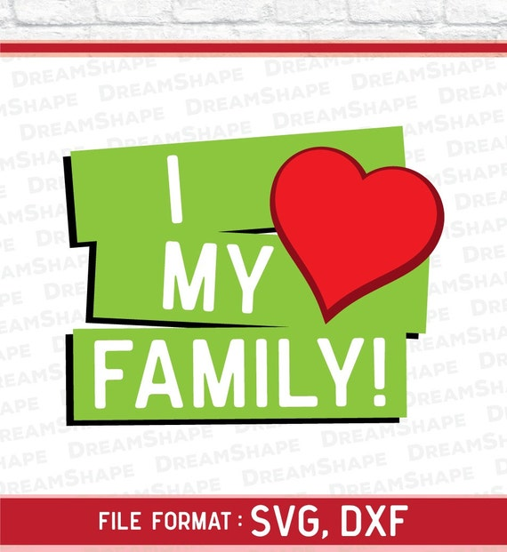 I Love My Family Svg Files Family Quotes Cut File Vinyl Etsy