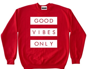 99d59a51992 Good Vibes Only - Red Crewneck Sweatshirt To Match Retro Air Jordans 11 Win  Like 96 Gym Red XI Low IE Fire 5 V Suede 12 Cherry Varsity 1 4 7