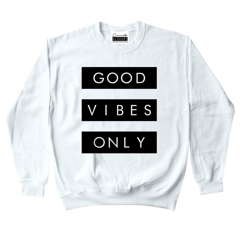 41de180b466bbc Good Vibes Only White Crewneck Sweatshirt To Match Retro Air