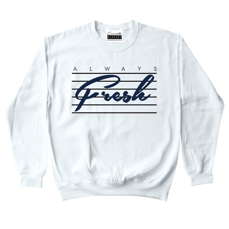 4af229961184df Always Fresh White Crewneck Sweatshirt To Match Retro Air
