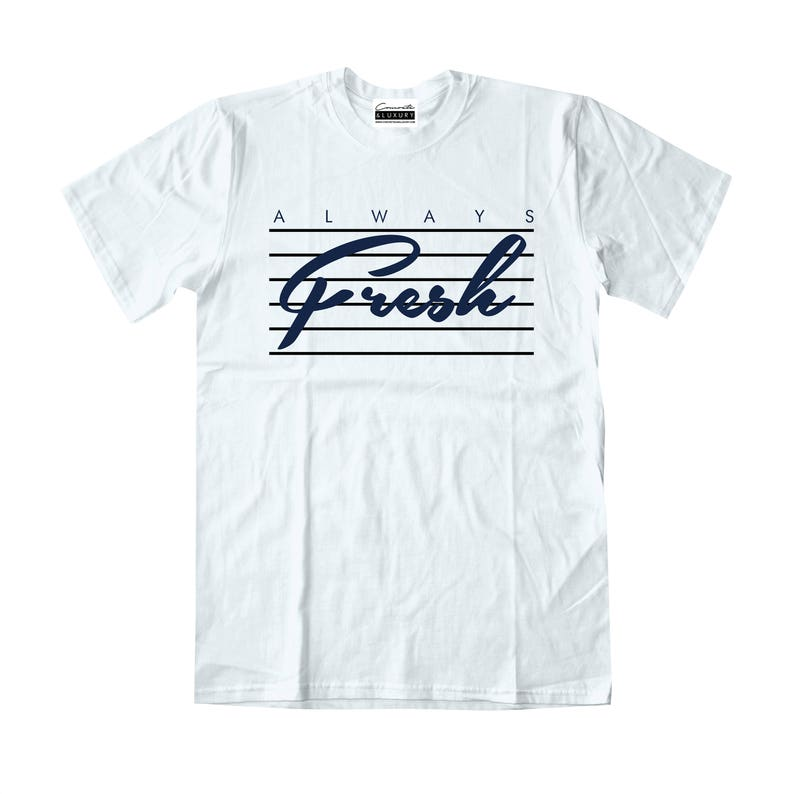 competitive price b74fd 610a0 Always Fresh - White T-shirt To Match Retro Air Jordans 11s XIs Midnight  Navy Blue Win Like 82 Navy Gum Low ie Georgetown 11 Low Legend 4s
