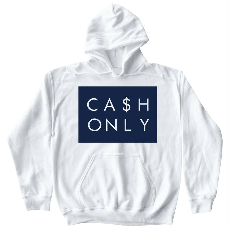 75ef838ae0fe97 Cash Only White Hoodie To Match Retro Air Jordans 11s XIs