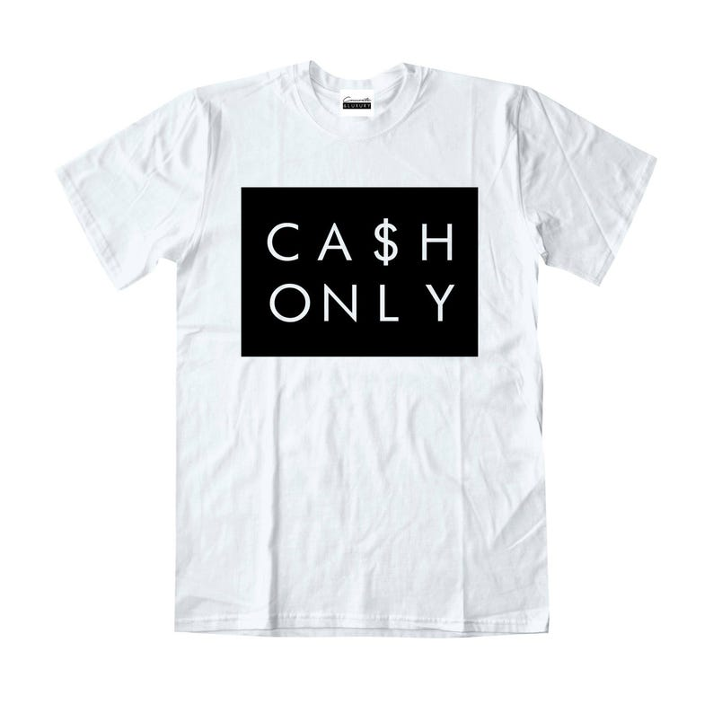 60170169b5ae40 Concrete   Luxury Men s Cash Only White T-shirt To Match