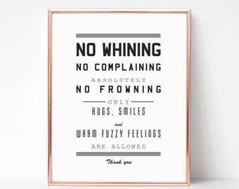 NO WHINING NO COMPLAINING  Funny  POSTER A4 High Quality Print Sign