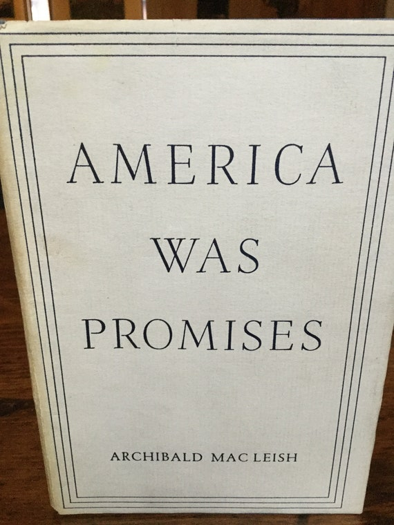 America Was Promises by Archibald MacLeish