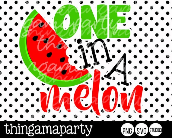 One in a Melon, Watermelon SVG, Cut File for Silhouette and