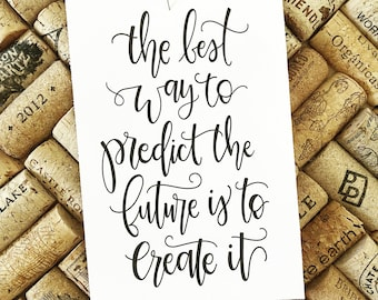 The Best Way to Predict the Future, Positive Quote, Handwritten Digital Download