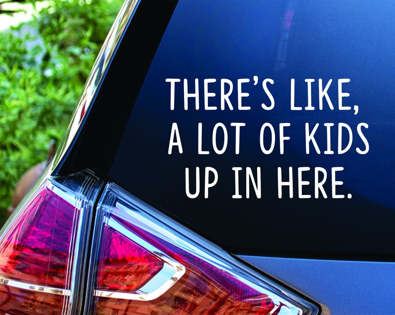 There's like a lot of kids up in here Funny Humor Car Van image 0