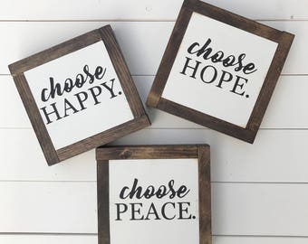 choose Happy, choose Hope, choose Peace. This is a set of 3 but can be purchased seperately.