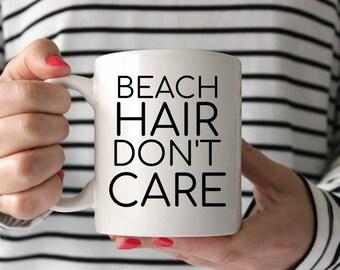 695c0d43 Beach Hair Don't Care Mug, Coffee Mug, Coffee, Funny Mug, Tea Mug, Coffee  Gift, Tea Gift, Ceramic Mug, Funny Gift, Gift Mug, Beach Decor