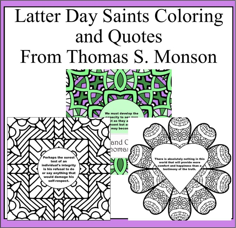 A Latter Day Saints Coloring Book Quotes From Former Prophet President Thomas S Monson Of The Church Of Jesus Christ Of Latter Day Saints