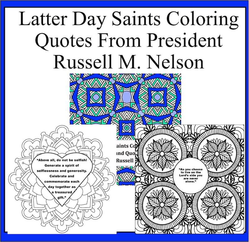 A Latter Day Saints Coloring Book For Adults 50 Pattern Coloring Pages With Quotes From President Russell M Nelson