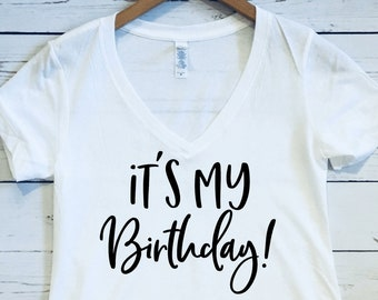 Its My Birthday Womens V Neck T Shirt Happy Tee