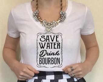 23351d5d5 Save Water Drink Bourbon Women's T Shirt, Bourbon Shirt, Bourbon T Shirt, Whiskey  Shirt, Drink Bourbon Shirt, I Like Bourbon, Bourbon Night