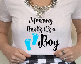 Mommy Thinks Its a Boy Women's T Shirt Gender Reveal Shirt Prenant Shirt Baby Shower Shirt Preggers Shirt New Baby North 2 South Designs