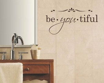 Be you tiful vinyl decal, Removable Vinyl Decal, Vinyl Letters, Multiple Colors