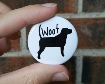 Dog Puppy Black & White 1.5 inch Pinback Button / Woof / Gift / Friends / Family