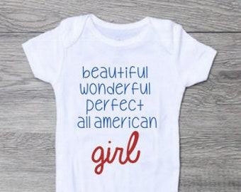 Beautiful Wonderful Perfect All American Girl 4th of July Baby T-Shirt