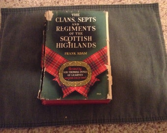 The Clans, Septs, and Regiments of the Scottish Highlands
