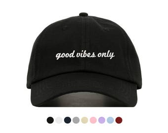 GOOD VIBES ONLY Baseball Hat, Embroidered Dad Cap, Positivity Inspirational Customizable Hat, Unstructured Low-Profile,Adjustable Strap Back