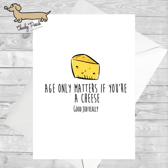 Funny Greeting Cards Birthday Card Age Cheese
